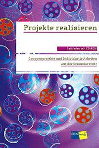 Titelblatt Projekte realisieren (Leitfaden für Schülerinnen und Schüler)
